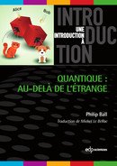 Quantique : au-delà de l'étrange From Philip Ball - EDP Sciences