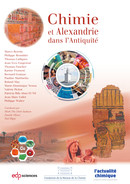 Chimie et Alexandrie dans l'Antiquité From Marco Beretta, Philippe Bromblet, Thomas Calligaro, Jean-Yves Empereur, Thomas Faucher, Karine Froment, Bernard Gratuze, Pauline Martinetto, Roland May, Marie-Dominique Nenna, Valérie Pichot, Patricia Rifa-Abou El Nil, Jean-Marc Vallet and Philippe Walter - EDP Sciences
