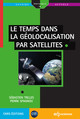 Le temps dans la géolocalisation par satellites From Pierre Spagnou and Sébastien Trilles - EDP Sciences