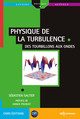 Physique de la turbulence From Sébastien Galtier - EDP Sciences