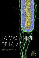 La machinerie de la vie - David S.  Goodsell - EDP Sciences