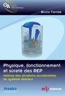 Physique, fonctionnement et sûreté des REP - Bruno Tarride - EDP Sciences
