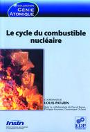 Le cycle du combustible nucléaire -  - EDP Sciences