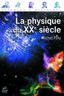 La physique du XXe siècle - Michel Paty - EDP Sciences