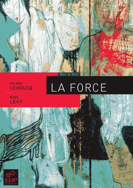 La Force - Roland Lehoucq, Marc Lévy - EDP Sciences
