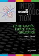 Les relativités : Espace, Temps, Gravitation - Michel Le Bellac - EDP Sciences