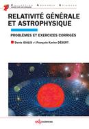 Relativité générale et astrophysique - Denis Gialis, François-Xavier Désert - EDP Sciences