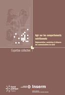 Agir sur les comportements nutritionnels -  Collectif - INSERM