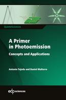 A Primer in Photoemission - Antonio Tejeda, Daniel Malterre - EDP Sciences