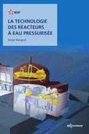 La technologie des réacteurs à eau pressurisée - Serge Marguet - EDP Sciences
