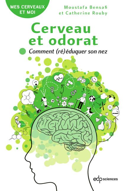 Cerveau et odorat 1er édition - Moustafa Bensafi, Catherine Rouby - EDP Sciences