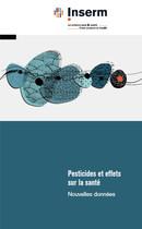 Pesticides et effets sur la santé -  Collectif - INSERM